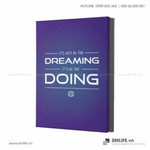 Tranh động lực văn phòng | It's not in the dreaming, it's in the doing
