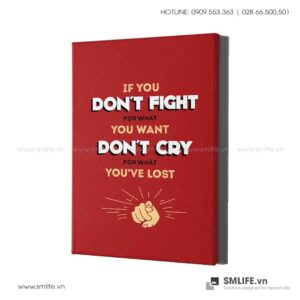 Tranh động lực văn phòng | If you don't fight for what you want don't cry for what you've lost