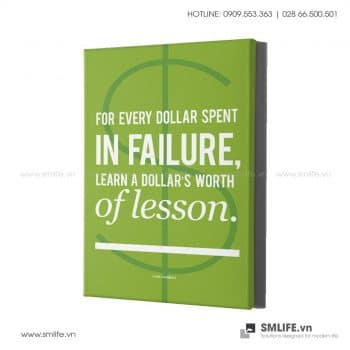 Tranh văn phòng | For Every Dollar Spent In Failure Learn A Dollar's Worth Of Lesson