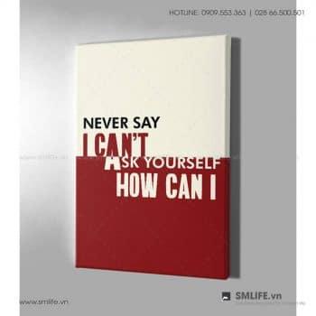 Tranh động lực văn phòng | Never say I can't, ask youself how can I