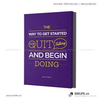 Tranh văn phòng | The Way To Get Started Is To Quit Talking And Begin Doing