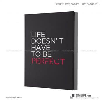 Tranh văn phòng | Life Doesn't Have To Be Perfect