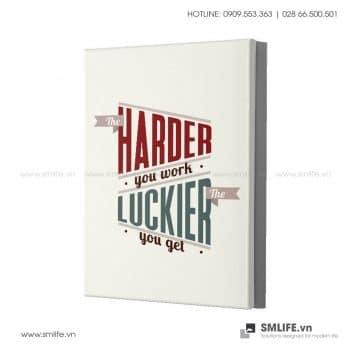 Tranh động lực văn phòng | The Harder you work Luckier the you get