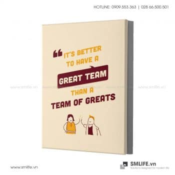 Tranh động lực văn phòng | It's better to have a great team than a team of greats