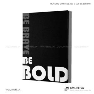 Tranh động lực văn phòng | Be Brave Be Bold