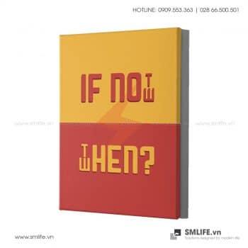 Tranh động lực văn phòng | If not now, then when ?