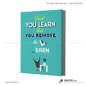 Tranh động lực văn phòng | First you learn then you remove the learn