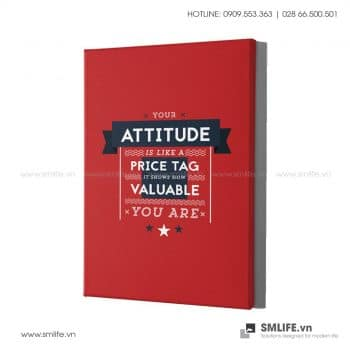 Tranh văn phòng | Your Attitude Is Like A Price Tag, It Shows How Valuable You Are